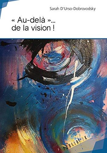 « Au-delà »... de la vision ! par Sarah D'Urso-Dobrovodsky