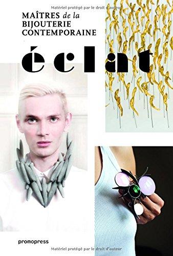 Eclat - Maîtres de la bijouterie contemporaine par Carlos Pastor