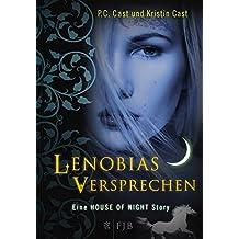 Lenobias Versprechen: Eine House of Night Story