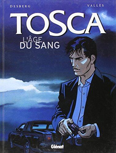 Tosca, tome 1 : L'Age du sang