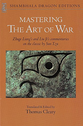 Mastering The Art Of War: Zhuge Liang's and Liu Ji's Commentaries on the Classic by Sun Tzu (Shambhala Dragon Editions) por Zhuge Liang