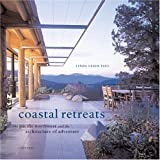 Coastal Retreats: The Pacific Northwest and the Architecture of Adventure by Linda Leigh Paul (2002-11-23)