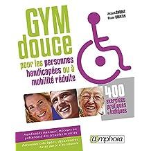Gymnastique douce pour les personnes handicapées : 400 exercices pratiques et ludiques