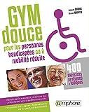 Gymnastique douce pour les personnes handicapées - 400 exercices pratiques et ludiques