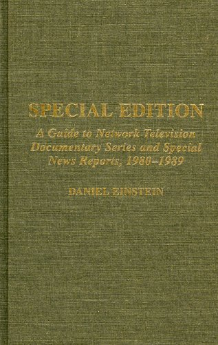 Special Edition: A Guide to Network Television Documentary Series and Special News Reports, 1980-1989 by Daniel Einstein (1997-01-01) par Daniel Einstein