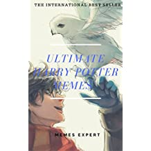 ULTIMATE HARRY POTTER MEMES: The BEST Harry Potter Memes & Jokes 2017 - Memes Free, Meme Books, Ultimate Memes, Pikachu Books (English Edition)