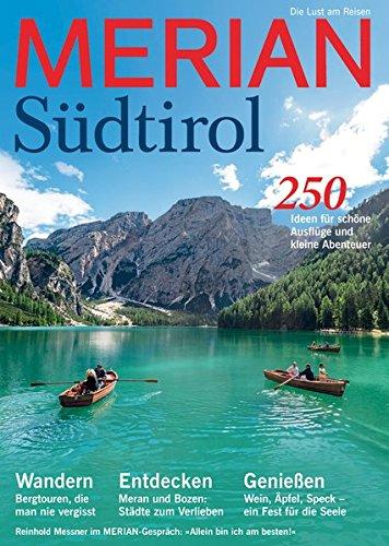 Preisvergleich Produktbild MERIAN Südtirol: Sehen, Staunen, Genießen, Bleiben (MERIAN Hefte)