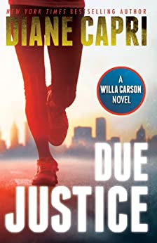 Due Justice: Judge Willa Carson Mystery Novel (The Hunt For Justice Series Book 1) (English Edition) par [Capri, Diane]