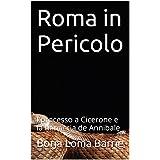 Roma in Pericolo: l processo a Cicerone e la minaccia de Annibale (Italian Edition)