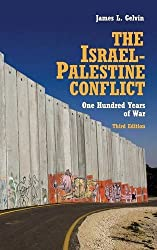 The Israel-Palestine Conflict: One Hundred Years of War by James L. Gelvin (2014-01-20)