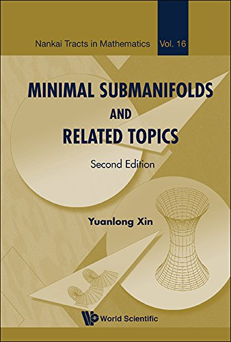 Minimal Submanifolds And Related Topics: 16 (Nankai Tracts in Mathematics) por Yuanlong (Fudan Univ Xin