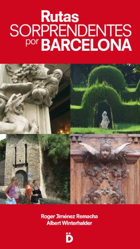 Rutas sorprendentes por Barcelona (Guías de Barcelona) por Roger Jiménez Remacha
