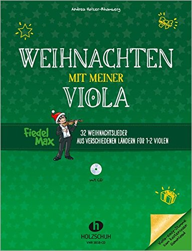 Weihnachten mit meiner Viola: 32 Weihnachtslieder aus verschiedenen Ländern für 1-2 Violen inkl. CD