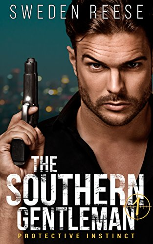 The Southern Gentleman: Protective Instinct (Dominant Heroes Collection Book 1) by [Reese, Sweden]
