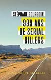 999 ans de serial killers poche