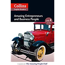 Amazing Entrepreneurs & Business People: B2 (Collins Amazing People ELT Readers) (English Edition)