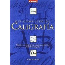 Kit completo de caligrafia/ The Complete Calligraphy Set: Tecnicas, herramientas y proyectos para dominar al arte de la caligrafia/ Techniques, Tools, ... for Mastering Calligraphy (Spanish Edition) by Ann Bowen (2007-10-26)