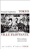 Telecharger Livres Tokyo ville flottante Scene urbaine mises en scene Essais Documents (PDF,EPUB,MOBI) gratuits en Francaise