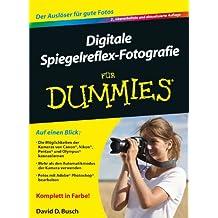 Digitale Spiegelreflex-Fotografie Fur Dummies (Für Dummies)
