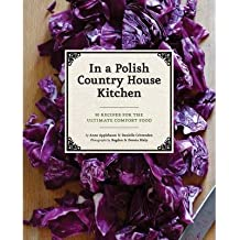 [(In a Polish Country House Kitchen)] [ By (author) Anne Applebaum ] [November, 2012]