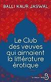 vignette de 'Le club des veuves qui aimaient la littérature érotique (Balli Kaur Jaswal)'
