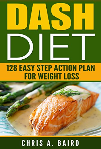 Dash diet 128 easy step action plan for weight loss guide book dash diet 128 easy step action plan for weight loss guide book by baird fandeluxe Gallery