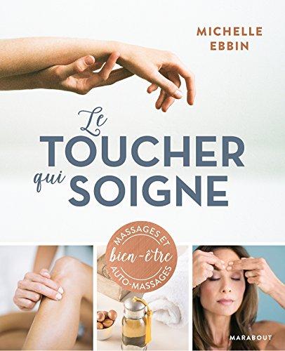 Le toucher qui soigne : des solutions à portée de main pour chasser le stress de votre vie