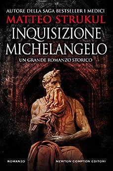 Inquisizione Michelangelo di [Strukul, Matteo]