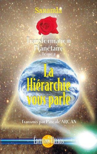 Lire en ligne La Hiérarchie vous parle - Transformation Planétaire Tome 2 pdf, epub
