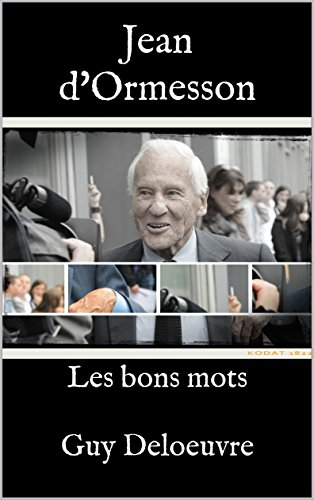 Jean d'Ormesson  : Les bons mots