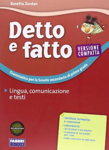 Detto e fatto. Lingua, comunicazione e testi. Ediz. compatta. Per la Scuola media