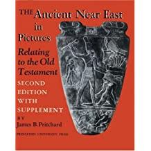 Ancient Near East in Pictures Relating to the Old Testament. with Supplement (Princeton Studies on the Near East)