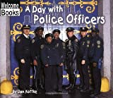 Welcome Books: A Day with Police Officers: Hard Work
