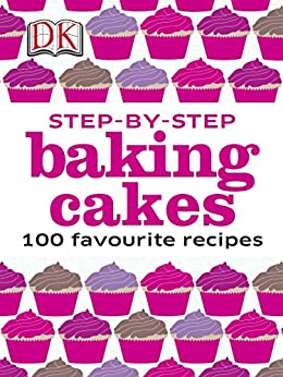 Step-by-Step Baking Cakes by [DK]
