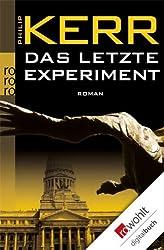 Das letzte Experiment (Privatdetektiv Bernie Gunther)