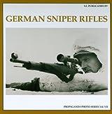 German Sniper Rifles (The Propaganda Photo Series) by Albrecht Wacker (2011-05-18)