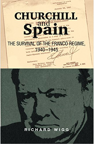 Churchill and Spain: The Survival of the Franco Regime, 1940-1945 (Canada Blanch/Sussex Academic Studies on Contemporary Spain) por Richard Wigg