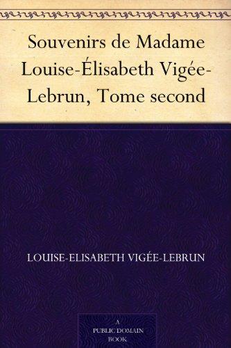 Couverture du livre Souvenirs de Madame Louise-Élisabeth Vigée-Lebrun, Tome second