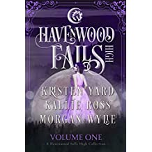 Havenwood Falls High Volume One: A Havenwood Falls High Collection