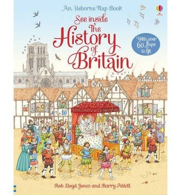 [(See Inside History of Britain)] [ By (author) Rob Lloyd Jones, Illustrated by Barry Ablett ] [June, 2014]
