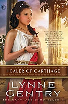 Healer of Carthage: A Novel (The Carthage Chronicles Book 1) (English Edition) di [Gentry, Lynne]