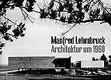 Manfred Lehmbruck: Architektur um 1960