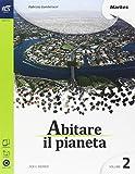 Abitare il pianeta. Per le Scuole superiori. Con e-book. Con espansione online: 2