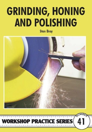 Grinding, Honing and Polishing (Workshop Practice) by Stan Bray (2009-03-31)