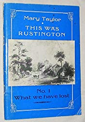 This was Rustington: No.1 What Have We Lost