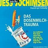 Jess Jochimsen ´Das Dosenmilchtrauma´