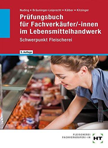 Prüfungsbuch für Fachverkäufer/-innen im Lebensmittelhandwerk: Schwerpunkt Fleischerei -