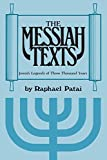 Messiah Texts: Jewish Legends of Three Thousand Years