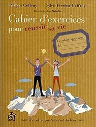 Cahier d'exercices pour réussir sa vie