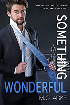Something Wonderful (Something Great Book 2) by [Clarke, M.]